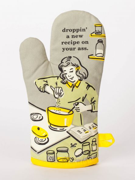 Droppin' A New Recipe On Your Ass Blue Q Oven Mitt front