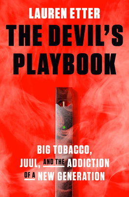 The Devil's Playbook: Big Tobacco, Juul, and the Addiction of a New Generation Cover