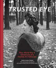 Trusted Eye: Post-World War II Adventures of a Fearless Art Advocate Cover