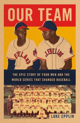 Our Team: The Epic Story of Four Men and the World Series That Changed Baseball Cover