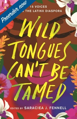 Wild Tongues Can't Be Tamed: 15 Voices from the Latinx Diaspora Cover
