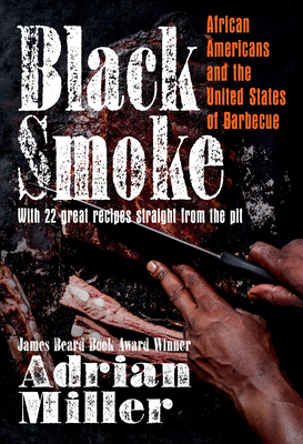 Black Smoke: African Americans and the United States of Barbecue Cover
