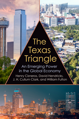 The Texas Triangle: An Emerging Power in the Global Economy Cover