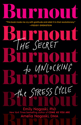 Burnout: The Secret to Unlocking the Stress Cycle Cover Image