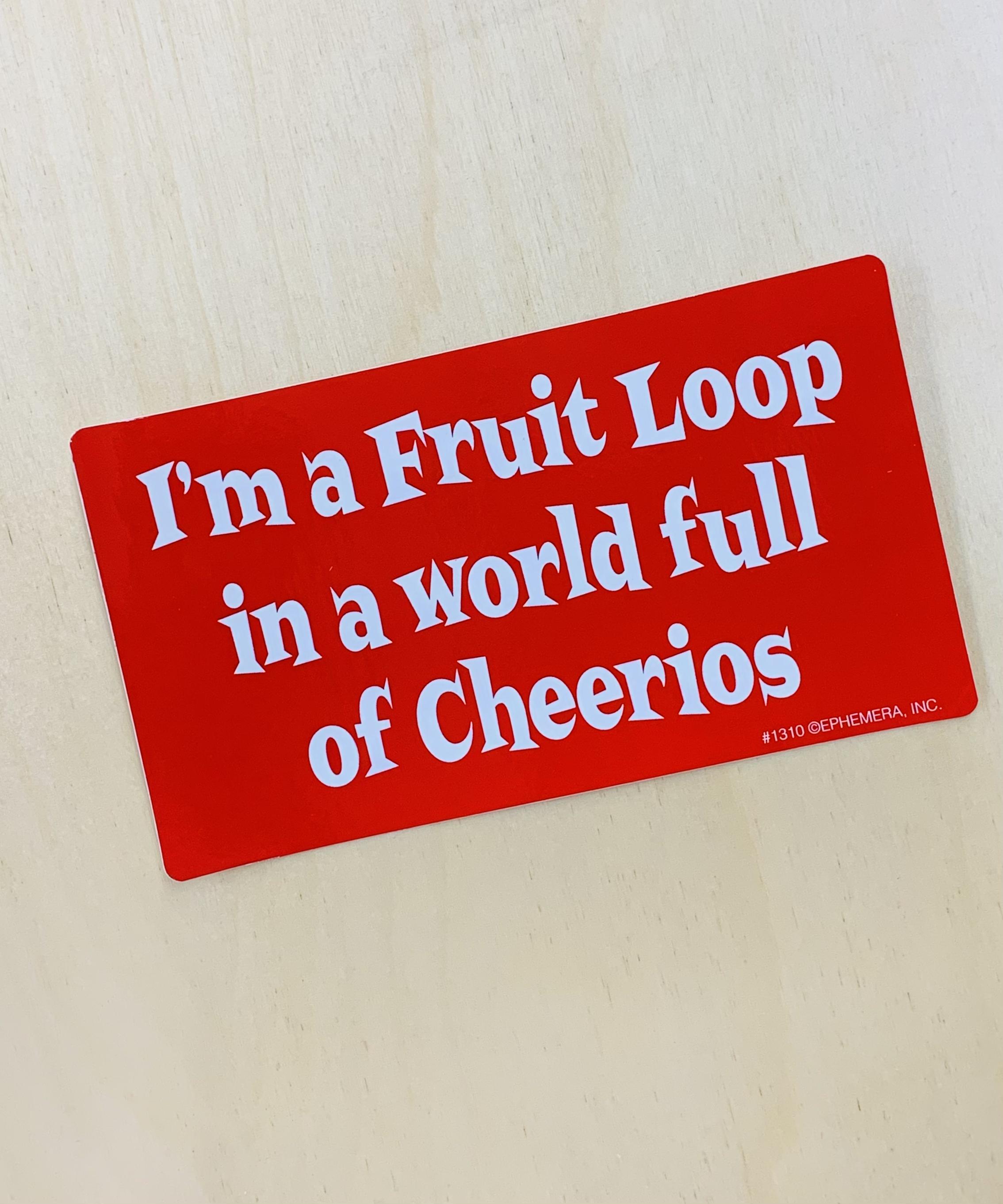 I'm A Fruit Loop Bumper Sticker