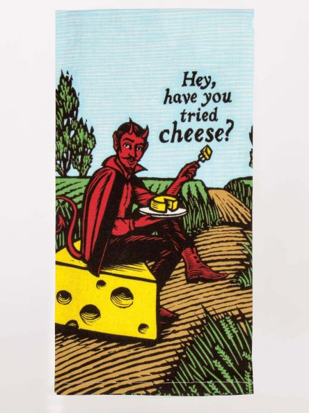 Have You Tried Cheese? Dishtowel: Folded