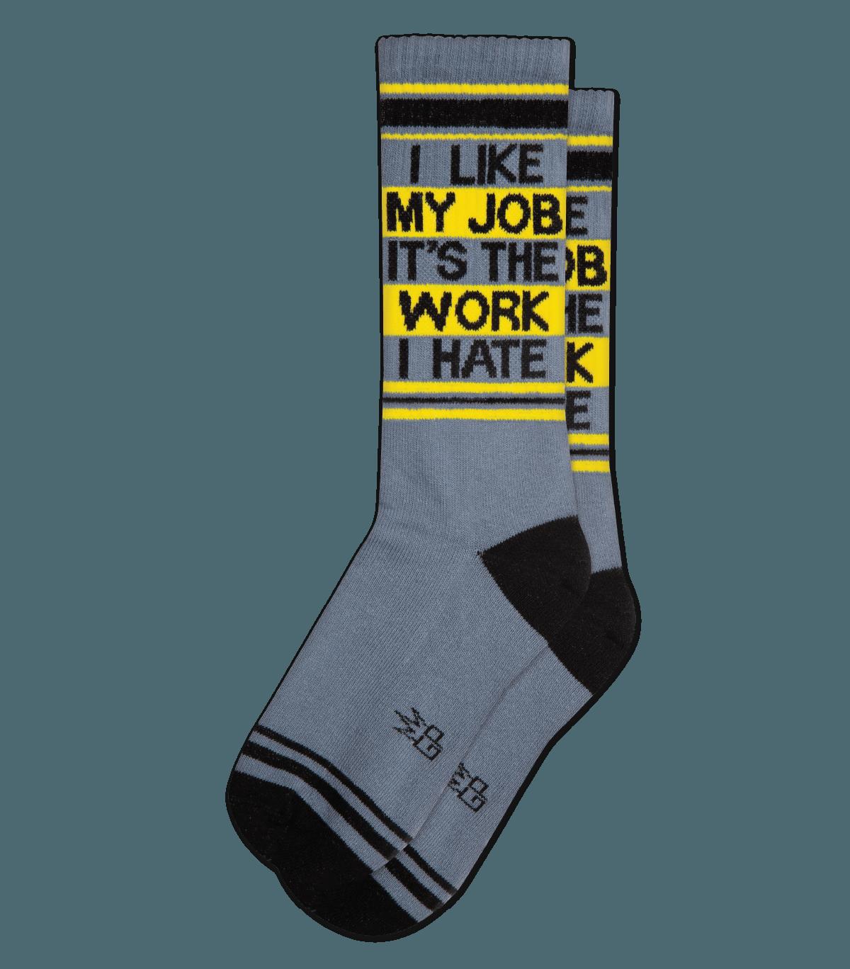 I Like My Job It's The Work I Hate Gym Socks