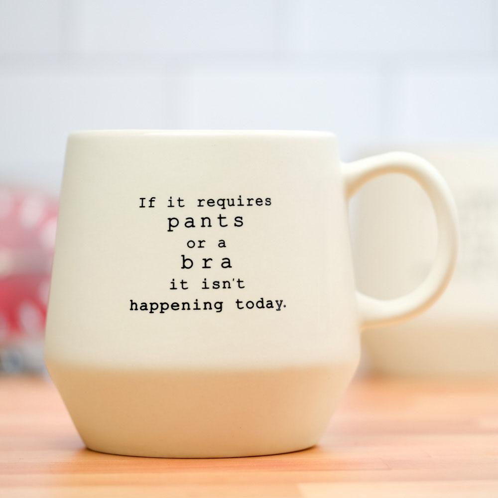 If It Requires Pants...It Isn't Happening Today Mug