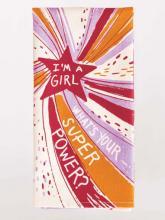I'm A Girl! What's Your Super Power? Blue Q Dishtowel