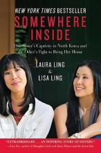 Somewhere Inside: One Sister's Captivity in North Korea and the Other's Fight to Bring Her Home Cover Image