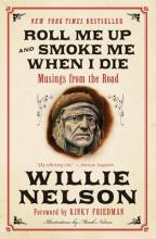 Roll Me Up and Smoke Me When I Die: Musings from the Road (Sale Copy)