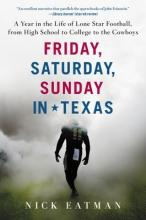 Friday, Saturday, Sunday in Texas: A Year in the Life of Lone Star Football, from High School to College to the Cowboys (Sale Copy) Cover Image