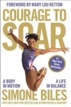Courage to Soar: A Body in Motion, a Life in Balance Cover
