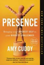 Presence: Bringing Your Boldest Self to Your Biggest Challenges Cover Image