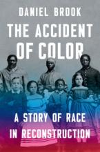 The Accident of Color: A Story of Race in Reconstruction (Sale Copy)