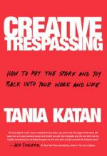 Creative Trespassing: How to Put the Spark and Joy Back into Your Work and Life Cover