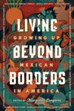 Living Beyond Borders: Growing Up Mexican in America Cover
