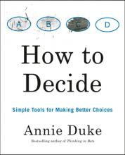 How to Decide: Simple Tools for Making Better Choices Cover Image