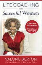 Life Coaching for Successful Women: Powerful Questions, Practical Answers Cover Image