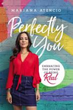 Perfectly You: Embracing the Power of Being Real Cover Image