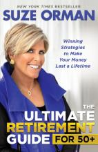 The Ultimate Retirement Guide for 50+: Winning Strategies to Make Your Money Last a Lifetime Cover Image