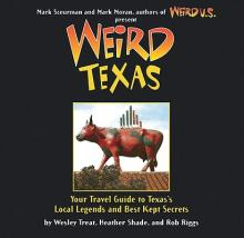Weird Texas: Your Travel Guide to Texas's Local Legends and Best Kept Secrets (Sale Copy) Cover Image