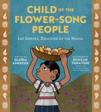 Child of the Flower-Song People: Luz Jiménez, Daughter of the Nahua Cover