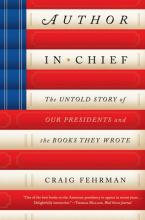 Author in Chief: The Untold Story of Our Presidents and the Books They Wrote (Sale Copy)