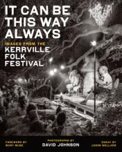It Can Be This Way Always: Images from the Kerrville Folk Festival Cover