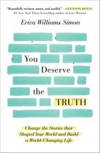 You Deserve the Truth: Change the Stories that Shaped Your World and Build a World-Changing Life Cover