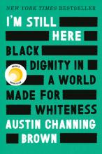 I'm Still Here: Black Dignity in a World Made for Whiteness Cover