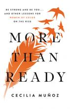 More than Ready: Be Strong and Be You . . . and Other Lessons for Women of Color on the Rise Cover Image