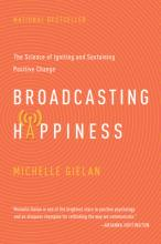 Broadcasting Happinesss: The Science of Igniting and Sustaining Positive Change Cover Image