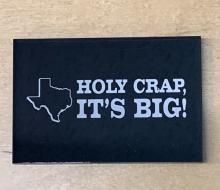 """""""Holy Crap It's Big!"""" Texas Magnet"""