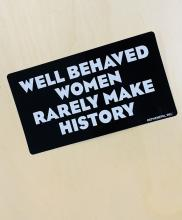 Well Behaved Women Bumper Sticker