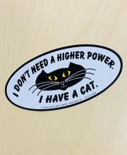 I Don't Need a Higher Power Bumper Sticker