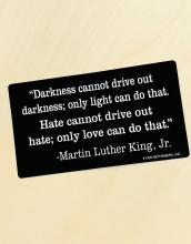 Darkness Cannot Drive Out Darkness Bumper Sticker