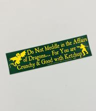 Do Not Meddle With Dragons Bumper Sticker