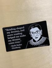 RBG Reading Shaped My Dreams Bumper Sticker