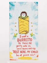I Want A Burrito To Tuck Me In Dishtowel: Folded