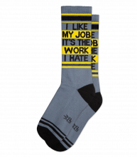 I Like My Job It's The Work I Hate Gym Socks