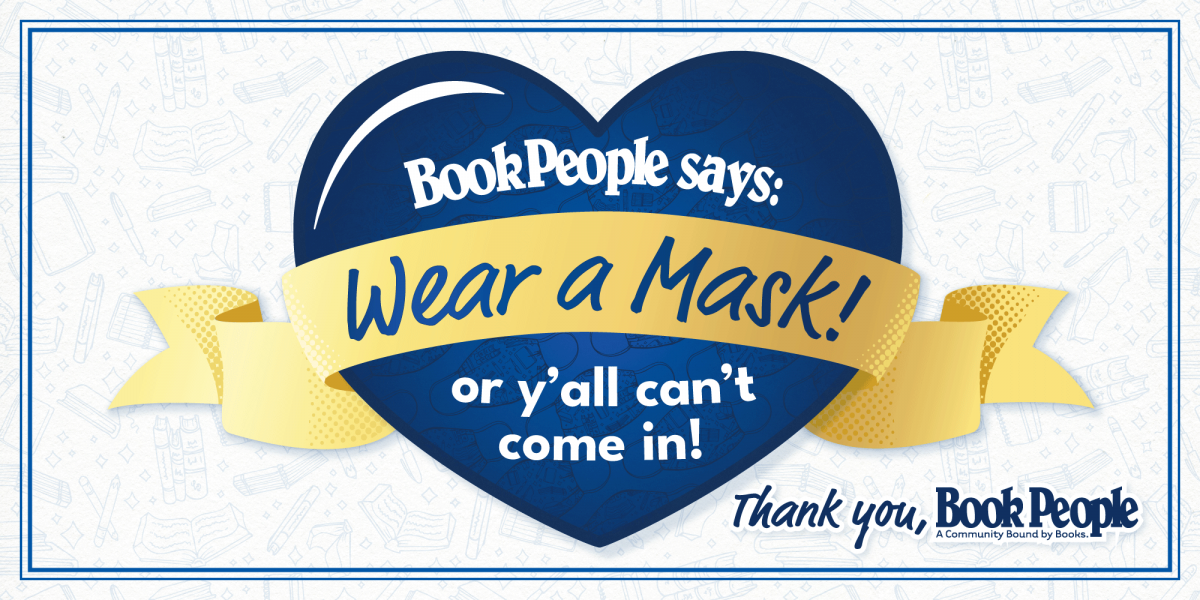 """Masks Required Slide. Text Reads """"BookPeople says Wear a Mask! or y'all cant come in"""""""""""