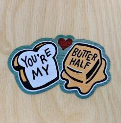 You're My Butter Half Sticker