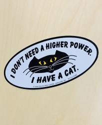 I Don't Need a Higher Power Bumper Sticker