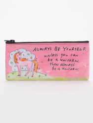 Always Be Yourself Unless You Can Be A Unicorn Pencil Pouch